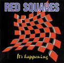 It's Happening/Red Squares