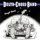 Tough Times/Delta Cross Band