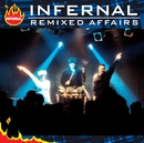 Remixed Affairs/Infernal