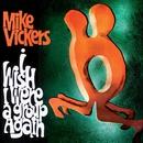 I Wish I Were A Group Again/Mike Vickers