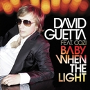 Baby When The Light (feat. Cozi)/David Guetta & Steve Angello