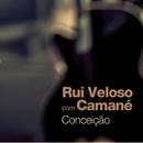 Conceição (feat. Camané)/Rui Veloso