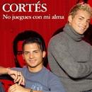 No Juegues Con Mi Alma/Cortés