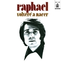 Volvere a Nacer/Raphael