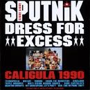 Dress For Excess/Sigue Sigue Sputnik