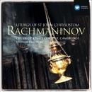 Rachmaninov: Liturgy of St John Chrysostom/Choir of King's College, Cambridge