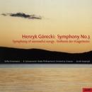 Symphony No.3 - Symphony of sorrowful songs - Sinfonie der Klagelieder/Henryk Mikoltaj Górecki