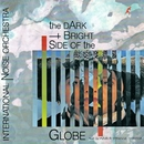 The Dark And Bright Side Of The Globe/International Noise Orchestra