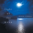 Light Of The Moon/Bernd Scholl