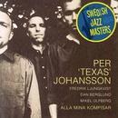 Swedish Jazz Masters: Alla Mina Kompisar/Per 'Texas' Johansson