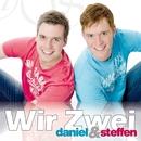 Wir zwei/Daniel & Steffen