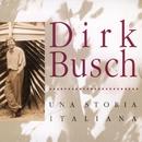 Una Storia Italiana/Dirk Busch