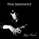 Rare Tracks/Phil Shoenfelt