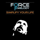 Simplify Your Life EP/Force Of Melody