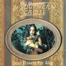 Dead Flowers For Alice/Phil Shoenfelt & Southern Cross