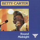 Round Midnight/Betty Carter