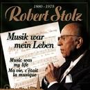 Musik war mein Leben/Robert Stolz