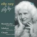 Elly Ney plays Mendelssohn, Schubert and Chopin/Elly Ney