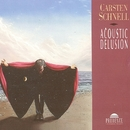 Acoustic Delusion/Carsten Schnell