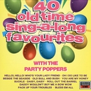 40 Old Time Sing- A-Long Favourites/The Party Poppers