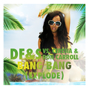 Bang Bang [Explode] (Remixes)/DF&S vs. Ceresia & Ron Carroll
