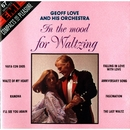 In The Mood For Waltzing/Geoff Love & His Orchestra