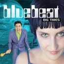 Big Times/Bluebeat