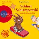 Schluri Schlampowski und die Stinktierfalle (Ungekürzte Fassung)/Brigitte Endres
