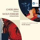 Cherubini & Wolf-Ferrari:Overtures/Sir Neville Marriner