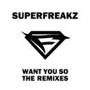 Want You So (Remixes)/Superfreakz