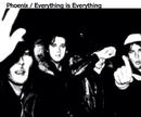 everything is everything/Phoenix