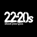 Shoot Your Gun/22-20s