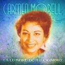 La Lumbre de tu Cigarro/Carmen Morell