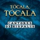 Tócala, Tócala/Cantores De Hispalis