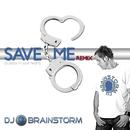 Save Me/DJ Brainstorm