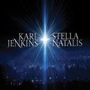 Karl Jenkins: Stella Natalis/Karl Jenkins