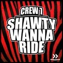 Shawty Wanna Ride/Crew 7