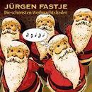 Die schönsten Weihnachtslieder/Jürgen Fastje
