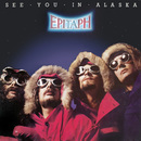 See You In Alaska [remastered]/Epitaph