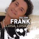 Luisa, Luisa/Julian Frank