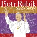 Santo Subito - Cantobiografia JP II/Piotr Rubik