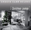 Christmas Lounge/Smooth Club Deluxe