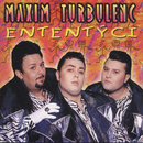 Ententyci/Maxim Turbulenc