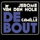 Debout [version radio] (version radio)/Jérôme Van Den Hole