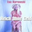 Reich Ohne Geld/Eva Kurowski