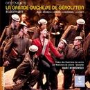 Offenbach: La Grande Duchesse de Gerolstein/Dame Felicity Lott/Sandrine Piau/Yann Beuron/Choeur des Musiciens du Louvre/Les Musiciens du Louvre - Grenoble/Marc Minkowski