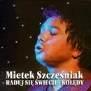 Raduj Sie Swiecie - Koledy/Mieczyslaw Szczesniak/Mietek Szczesniak