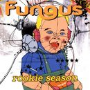 The Rookie Season/Fungus