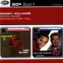 Moon River/Swinging For You/Danny Williams