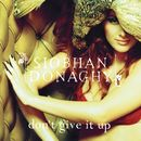 Don't Give It Up (Acoustic Version)/Siobhan Donaghy